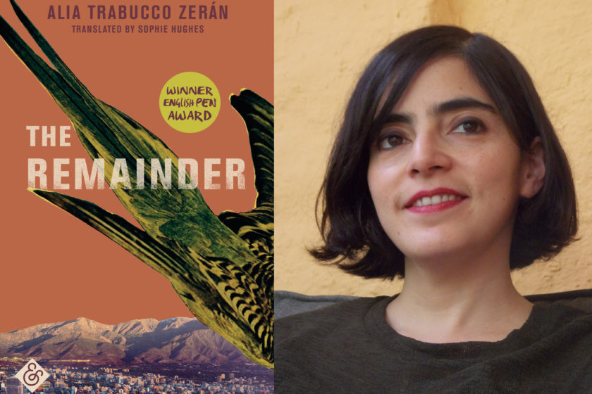 A portrait of the author Alia Trabucco Zerrán next to her book, The Remainder.