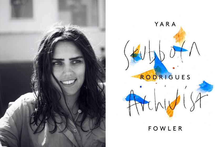 A portrait of the author Yara Rodrigues Fowler next to her book, Stubborn Archivist.