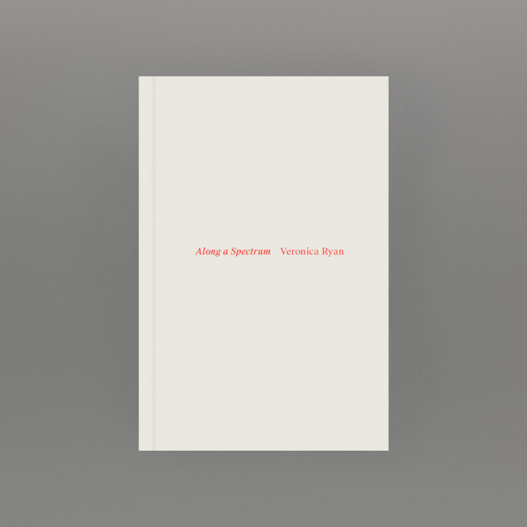 Book cover: Veronica Ryan, Along a Spectrum (2021) Published by Spike Island, Bristol
