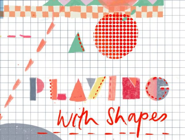 Dream and Make: ideas for young artists, playing with shapes